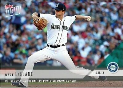 2018 Topps NOW MLB 332 Wade LeBlanc Retires 22-Straight Batters Mariners Win
