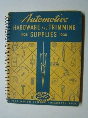 Genuine Ford Parts Automatic Hardware & Trimming Supplies 1928-38 Booklet 1938