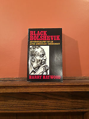 Black Bolshevik : Autobiography of an Afro-American Communist by Harry Haywood