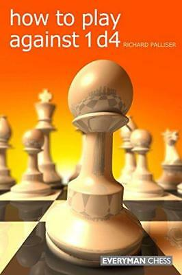 How to Play Against 1 D4 by Richard Palliser (Paperback, 2010)