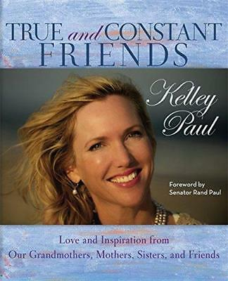 True and Constant Friends: Love and Inspiration from Our Grandmothers,...