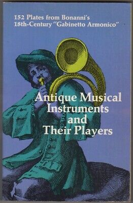 BONANNI FILIPPO Libro Musica ANTIQUE MUSICAL INSTRUMENTS AND THEIR PLAYERS 1964