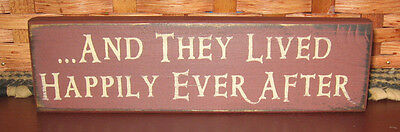 Primitive  Country And They Lived Happily Ever After   Shelf Sign