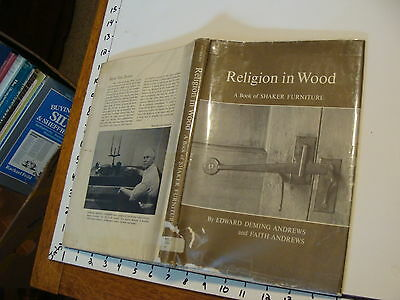 vintage book: RELIGION IN WOOD: A BOOK OF SHAKER FURNITURE by Edward Andrews