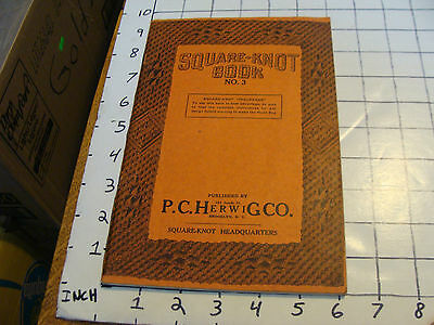 vintage Catalog: 1926 SQUARE-KNOT BOOK no. 3 P.C.HerwiG co. 80pgs, Philop Herwig