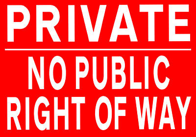 PRIVATE NO PUBLIC RIGHT OF WAY Metal SIGN - land property garden keep out NOTICE