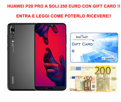 Promo! Gift Card Per Acquisto Huawei P20 Pro Android 8.1 128Gb A 250 Euro