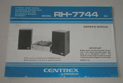 Centrex by Pioneer Model: RH-7744 AM/FM 8 Track Owners Maual