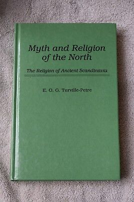Myth and Religion of the North: Religion of Ancient Scandinavia: Turville-Petre