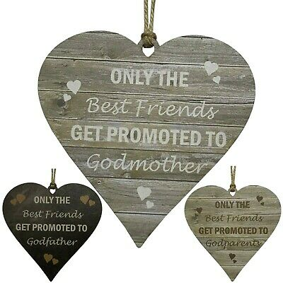Godparents Gift Only The Best Friends Get Promoted MDF Wooden Christening Heart