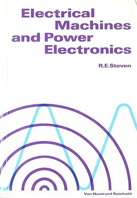 Electrical Machines and Power Electronics by R.E.Stephens 1983