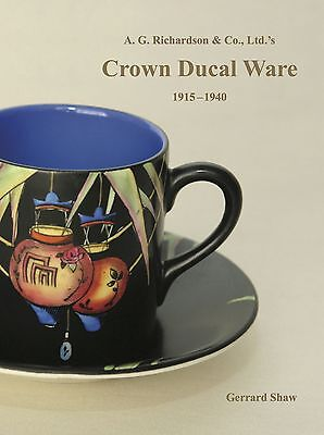 'a. G. Richardson & Co., Ltd.'s Crown Ducal Ware 1915 - 1940' By Gerrard Shaw