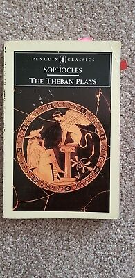 The Theban Plays: Oedipus Rex, Oedipus at Colonus and Antigone by Sophocles