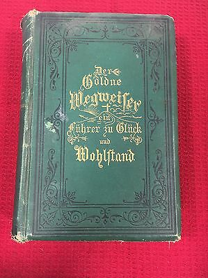 1885 Golden Signpost Guide To Happiness & Prosperity German Immigrant Book