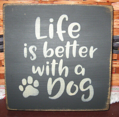PRIMITIVE  COUNTRY LIFE IS BETTER WITH A DOG  mini  sq   SIGN