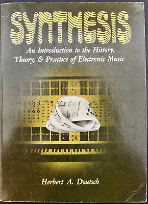 Synthesis: An Introduction To The History, Theory & Practice Of Electronic Music