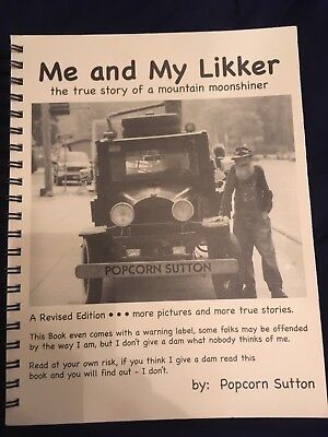 Me and My Likker by: Popcorn Sutton Very Rare W/Genuine Signature The True Story