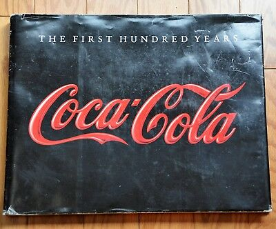 Coca-Cola The First Hundred Years. 1986 with Chairman Roberto Goizueta's note.