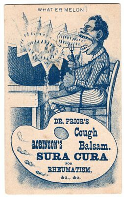 """Antique Advertising Card- Dr. Prior's Robinson's Cough Balsam- """"What Er Melon!"""""""