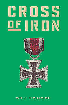 Cross of Iron (CASSELL MILITARY PAPERBACKS), Heinrich, Willi, Very Good Book