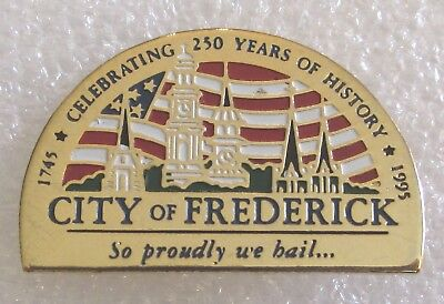 City of  Frederick, Maryland - Celebrating 250 Years Souvenir Collector Pin 1995