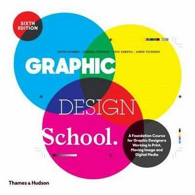 Graphic Design School:  A Foundation Course for Graphic Designers Working in...