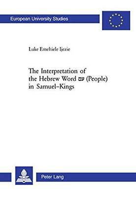 The Interpretation of the Hebrew Word A' (people) in Samuel-Kings by Luke...
