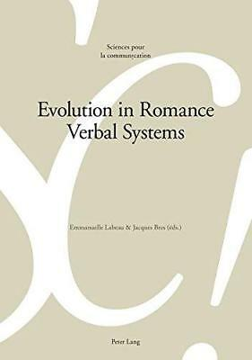 Evolution in Romance Verbal Systems by Peter Lang AG, Internationaler Verlag...