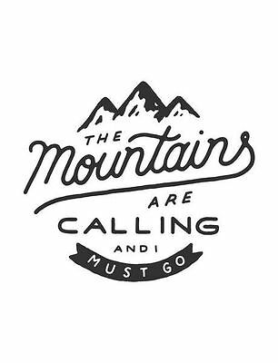 The Mountains Are Calling And I Must Go Vinyl Decal Sticker