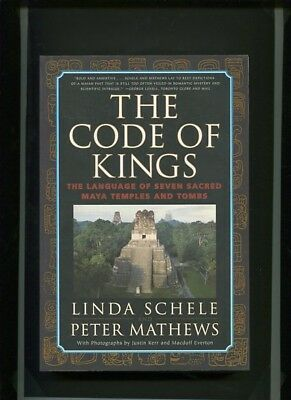 The Code of Kings - The Language of Seven Sacred Maya Temples and Tombs. Linda,