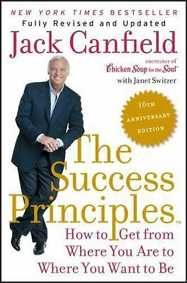 The Success Principles(tm) - 10th Anniversary Edition: How To Get From Where ...
