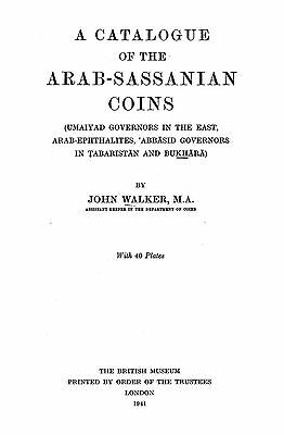 Walker. Catalogue of the Arab-Sassanian coins. Ebook on CD
