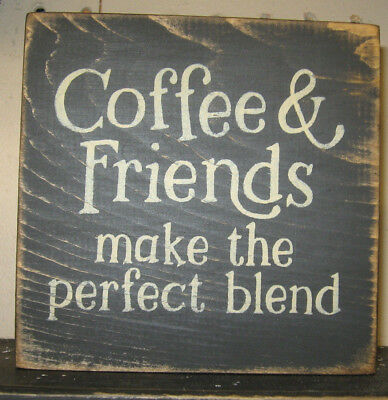 PRIMITIVE  COUNTRY COFFEE & FRIENDS MAKE THE PERFECT BLEND mini  sq SIGN