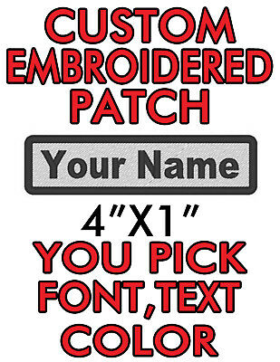 "Custom Embroidered 4""x1"" patch. you pick color/font/text  biker,work,name tag!!!"