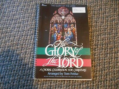 1987 Vintage The Glory of the Lord Choral Celebration Christmas Fettke Song Book