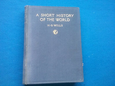 A Short History Of The World By H.g. Wells  - Hardback  (1922) 1St Edition