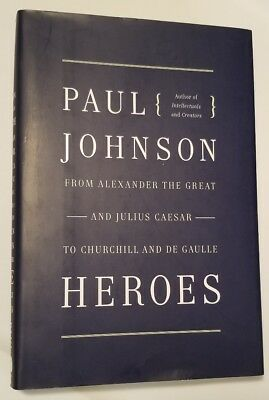 Heroes: From Alexander the Great and... by Paul Johnson (2007 Hardcover) History
