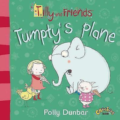 Dunbar, Polly, Tilly and Friends: Tumpty's Plane, Very Good Book