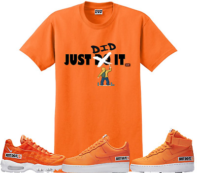 b2584b086bee7 WeWillFit shirt to match Nike Just do it pack Air max 95 airmax plus 97  force
