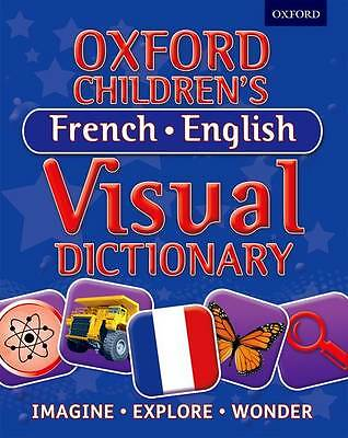 Oxford Children's French-English Visual Dictionary by Oxford Dictionaries...