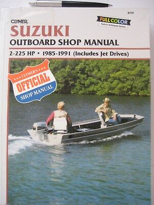 SUZUKI OUTBOARD WORKSHOP MANUAL, 2HP to 225 HP, TWO-STROKE Models 1985 to 1991 .
