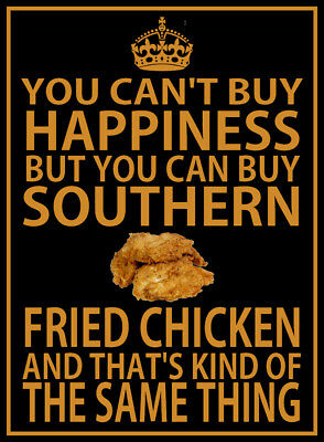 YOU CAN'T BUY HAPPINESS YOU CAN BUY SOUTHERN FRIED CHICKEN Metal SIGN catering