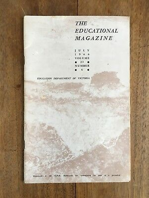 July 1966 'the Educational Magazine' Dept Education Victoria Periodical