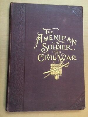 The American Soldier in the Civil War 1861-1865 large illustrated antique book