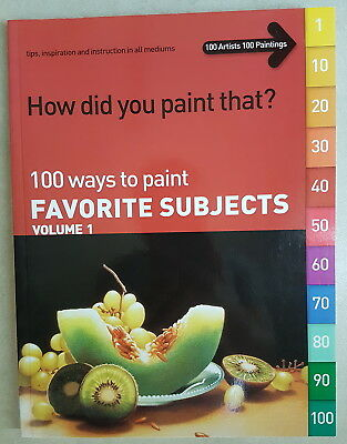 '100 Ways To Paint Favourite Subjects Volume 1' - BRAND NEW