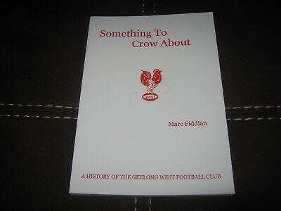 A History Of Geelong West Football Club Something To Crow About Vfa Marc Fiddian