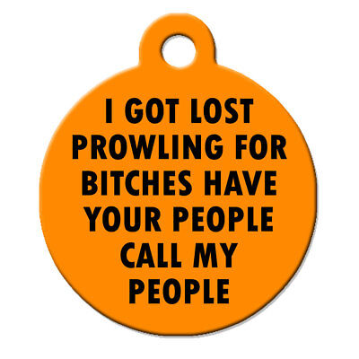 Funny Custom Pet ID Tag - I Got Lost Prowling For Bitches