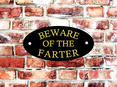 Beware Of The Farter Outdoor/indoor Sign Pre Drilled Gate