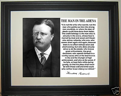 Theodore Roosevelt THE MAN IN THE ARENA Quote Framed & Matted Photo Photograph