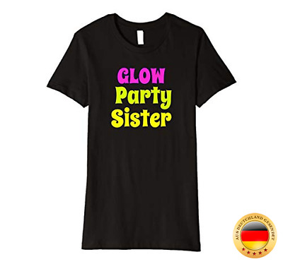 Glow Party Sister Glow Birthday Party Shirt Theme Party